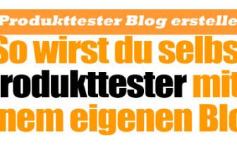 Produkttester Blog erstellen – So wirst du selbst Blogger