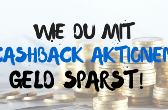 Cashback Aktionen – Geld zurück erhalten & sparen